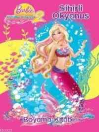 Barbie Denizkızı Hikayesi 2 - Sihirli Okyanus Boyama Kitabı