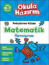 Okula Hazırım Pekiştirme Kitabı Matematik Öğreniyorum