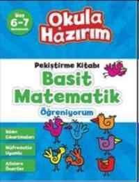 Okula Hazırım Pekiştirme Kitabı Basit Matematik Öğreniyorum