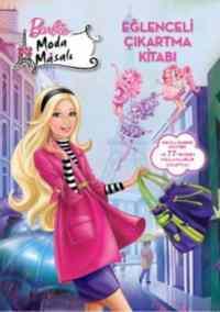 Barbie Moda Masalı Eğlenceli Çıkartma Kitabı