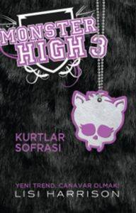 Monster High 3 Kurtlar Sofrası