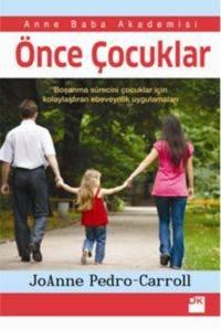 Önce Çocuklar (Boşanma Sürecini Çocuklar İçin Kolaylaştıran Ebeveynlik Uygulamaları)