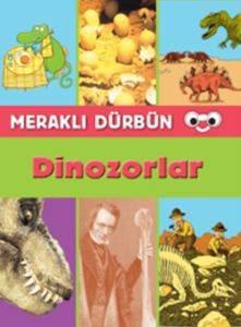 Meraklı Dürbün- Dinozorlar