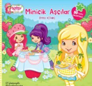 Çilek Kız Minik Aşçılar Öykü Kitabı