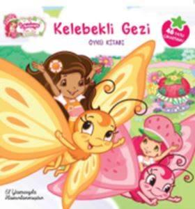 Çilek Kız Kelebek Gezi Öykü Kitabı