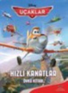 Disney Uçaklar - Hızlı Kanatlar Öykü Kitabı