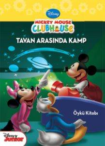 Mickey Mouse Club House Tavan Arasında Kamp