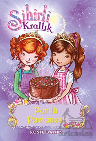 Sihirli Krallık 8 - Parıltı Pastanesi