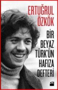 Bir Beyaz Türk' ün Hafıza Defteri