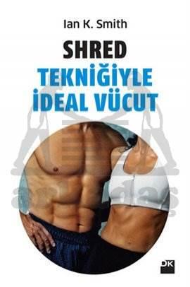 Shred Tekniğiyle İadeal Vücut