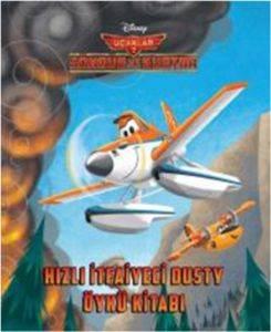 Disney Uçaklar 2: Hızlı İtfaiyeci Dusty Öykü Kitabı