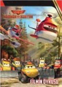 Disney Uçaklar 2: Söndür ve Kurtar Filmin Öyküsü