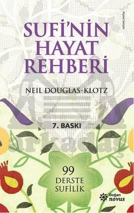 Sufi'nin Hayat Rehberi - 99 Derste Sufilik