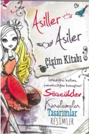 Ever After High Asiller-Asiler Çizim Kitabı