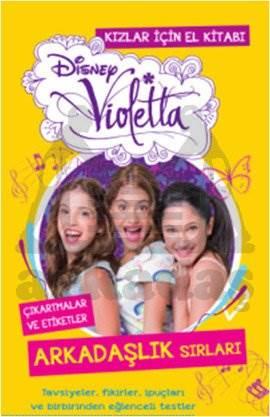 Disney Violetta Kızlar İçin El Kitabı - Arkadaşlık Sırları