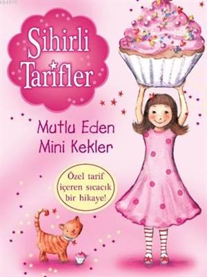 Sihirli Tarifler 1 Mutlu Eden Mini Kekler