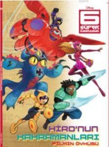 6 Süper Kahraman Hironun Kahramanları Filmin Öyküsü