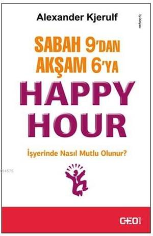 Sabah 9' dan Akşam 6' ya Happy Hour