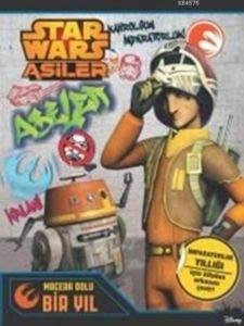 Star Wars  Asiler Macera Dolu Bir Yıl