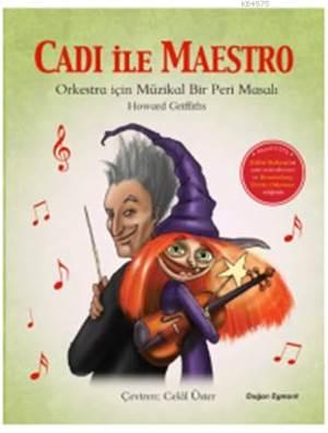 Cadı ile Maestro + CD (5+ Yaş); Orkestra için Müzikal Bir Peri Masalı
