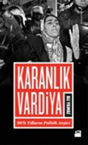 Karanlık Vardiya; 90'lı Yılların Politik Arşivi