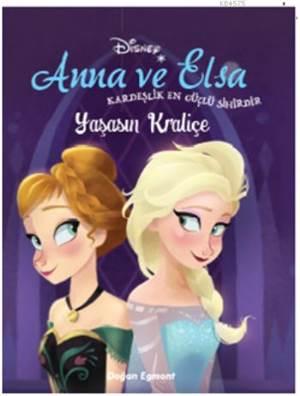 Disney Karlar Ülkesi Yaşasın Kraliçe; Anna ve Elsa - Kardeşlik En Güçlü Sihirdir
