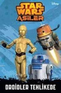 Disney Star Wars Asiler - Droidler Tehlikede