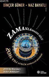 Zamanlamanın Gücü - 2016 Yılı Günlük Astroloji Rehberi
