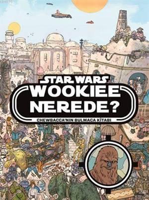 Disney Star Wars - Wookiee Nerede? (5+ Yaş); Chewbacca'nın Bulmaca Kitabı