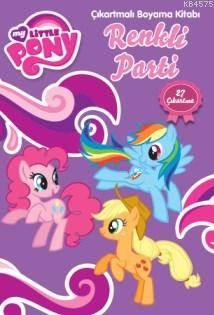 My Little Pony Renkli Parti; Çıkartmalı Boyama Kitabı