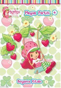Çilek Kız Meyve Partisi; 4 Boyama Kitabı