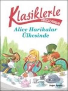 Klasiklerle Tanışıyorum Alice Harikalar Diyarında