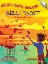 Gizli Dost; Müzikli Türkiye Yolculuğu (Cd'li Kitap)