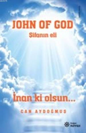 John Of God Şifanın Eli; İnan Ki Olsun