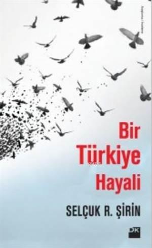 Bir Türkiye Hayali ...