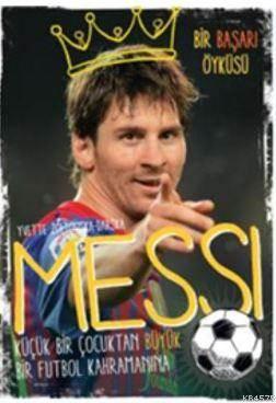 Messi Küçük Bir Çocuktan Büyük Bir Futbol Kahramanına