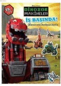 Dinozor Makineler-İş Başında-Çıkartmalı Faaliyet Kitabı