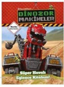 Dinazor Makineler-Süper Havalı Eğlence Kitabım