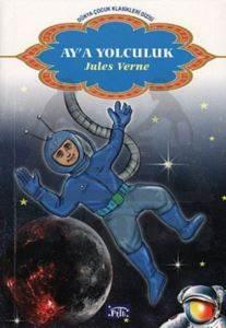 Dünya Çocuk Klasikleri Dizisi: Ay'a Yolculuk
