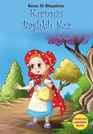 Benim İlk Hikayelerim-Kırmızı Başlıklı Kız