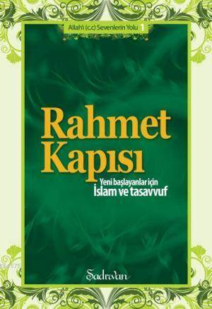 Rahmet Kapısı; Yeni Başlayanlar İçin İslam Ve Tasavvuf