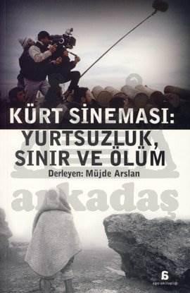 Kürt Sineması: Yurtsuzluk, Sınır ve Ölüm