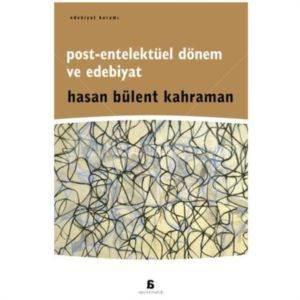 Post-Entelektüel Dönem ve Edebiyat