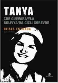 Tanya-Che Guevara'yla Bolivyada