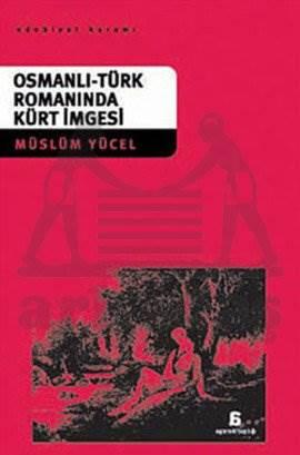 Osmanlı Türk Romanında Kürt İmgesi