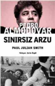 Pedro Almodovar Sınırsız Arzu