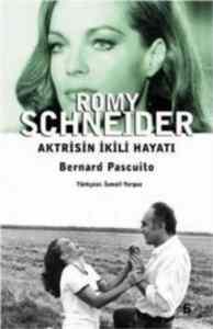 Romy Schneider Aktrisin İkili Hayatı