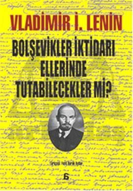 Bolşevikler İktidarı Ellerinde Tutabilecekler Mi?