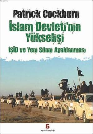 İslam Devletinin Yükselişi - İşid ve Yeni Sünni Ayaklanması