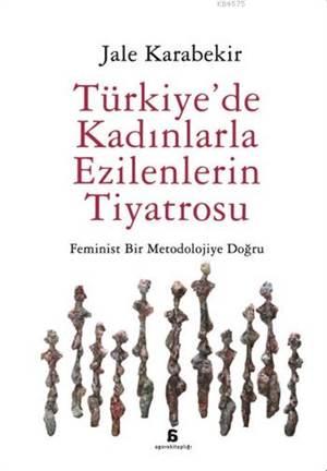 Türkiye'de Kadınlarla Ezilenlerin Tiyatrosu